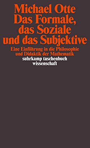 9783518287064: Das Formale, das Soziale und das Subjektive: Eine Einführung in die Philosophie und Didaktik der Mathematik