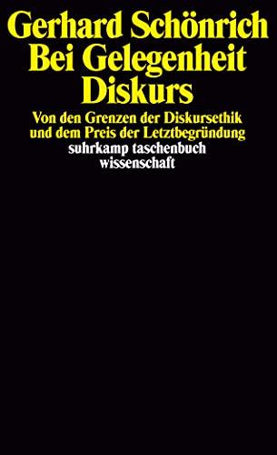 9783518287118: Bei Gelegenheit Diskurs: Von den Grenzen der Diskursethik und dem Preis der Letztbegründung (Suhrkamp Taschenbuch Wissenschaft) (German Edition)