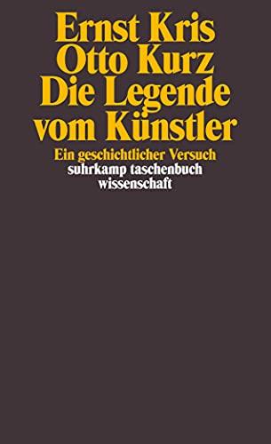9783518288023: Die Legende vom Künstler. Ein geschichtlicher Versuch.