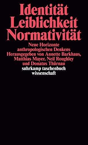 9783518288474: Identität, Leiblichkeit, Normativität. Neue Horizonte anthropologischen Denkens.