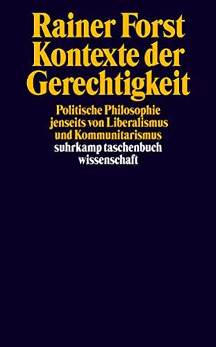 9783518288528: Kontexte der Gerechtigkeit: Politische Philosophie jenseits von Liberalismus und Kommunitarismus