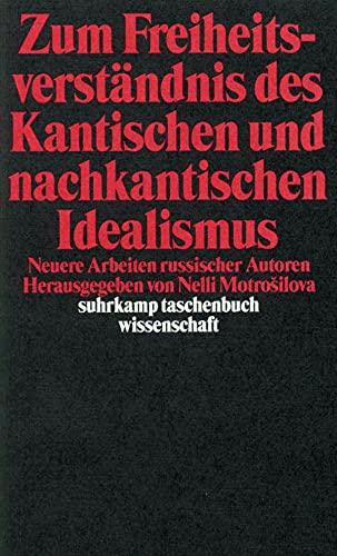9783518288573: Zum Freiheitsverständnis des Kantischen und Nachkantischen Idealismus: Neuere Arbeiten russischer Autoren