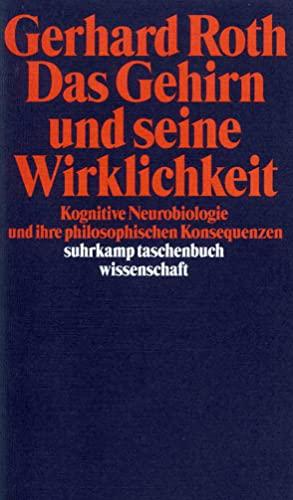 9783518288757: Das Gehirn und seine Wirklichkeit: Kognitive Neurobiologie und ihre philosophischen Konsequenzen: 1275