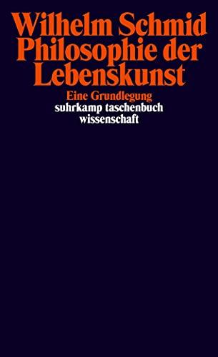 9783518289853: Schmid Philosophie Der Lebenskunst (Suhrkamp Taschenbuch Wissenschaft) (German Edition)