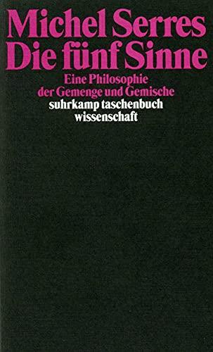 9783518289891: Die fünf Sinne. Eine Philosophie der Gemenge und Gemische.