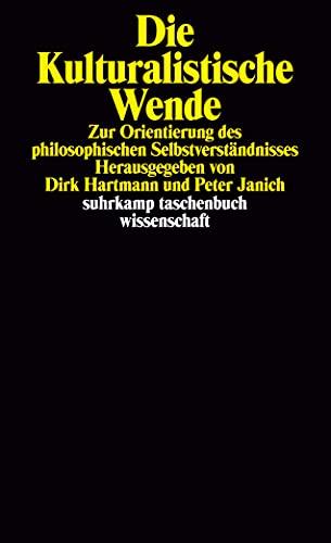 Die kulturalistische Wende. Zur Orientierung des philosophischen Selbstverständnisses - Hartmann, Dirk/ Janich, Peter (Hg.)