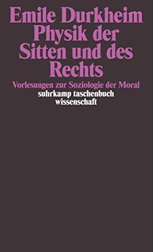 9783518290002: Physik der Sitten und des Rechts. Vorlesungen zur Soziologie der Moral.