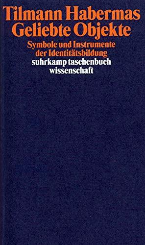 Beispielbild für Geliebte Objekte: Symbole und Instrumente der Identitätsbildung (suhrkamp taschenbuch wissenschaft) zum Verkauf von medimops