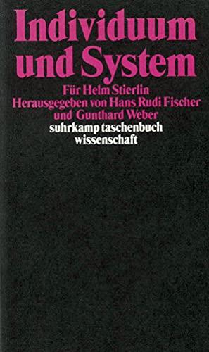 Individuum und System: Für Helm Stierlin (suhrkamp: Hans Rudi Fischer