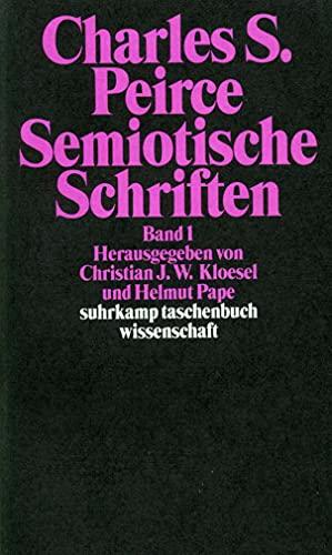 9783518290804: Semiotische Schriften 1: 1865 - 1903: Band 1: 1865-1903