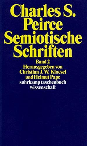 Semiotische Schriften: Band 2: 1903 1906 (suhrkamp taschenbuch: Charles Sanders Peirce