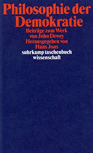 9783518290859: Philosophie der Demokratie: Beiträge zum Werk von John Dewey (Suhrkamp Taschenbuch Wissenschaft)