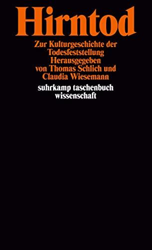 Hirntod: Zur Kulturgeschichte der Todesfeststellung (suhrkamp taschenbuch