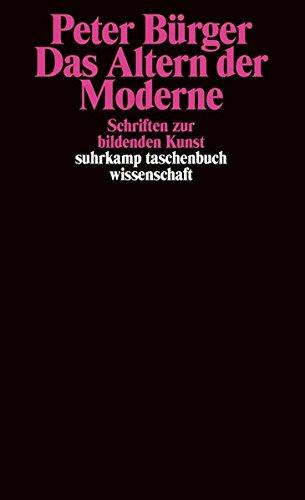 9783518291481: Das Altern der Moderne: Schriften zur bildenden Kunst