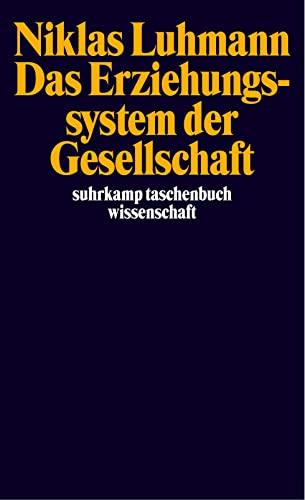 Das Erziehungssystem der Gesellschaft: 1593: Luhmann, Niklas