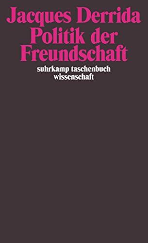 9783518292082: Politik der Freundschaft.