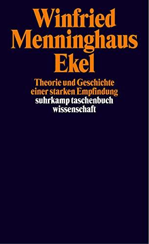 9783518292341: Ekel. Theorie und Geschichte einer starken Empfindung.