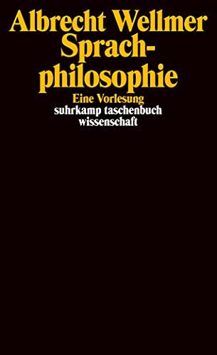 Sprachphilosophie: Eine Vorlesung: Wellmer, Albrecht