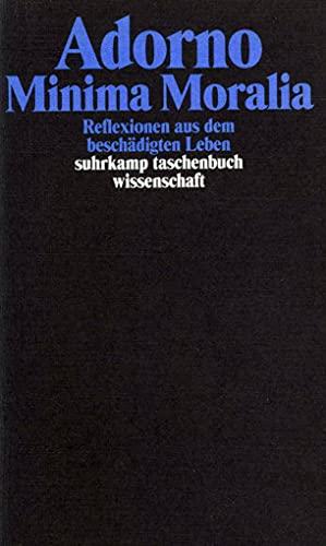 Minima Moralia. Reflexionen aus dem beschdigten Leben.: Adorno, Theodor W.