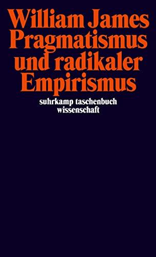 9783518293751: Pragmatismus und radikaler Empirismus