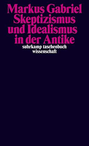 9783518295199: Skeptizismus und Idealismus in der Antike