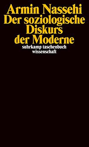 9783518295229: Der soziologische Diskurs der Moderne