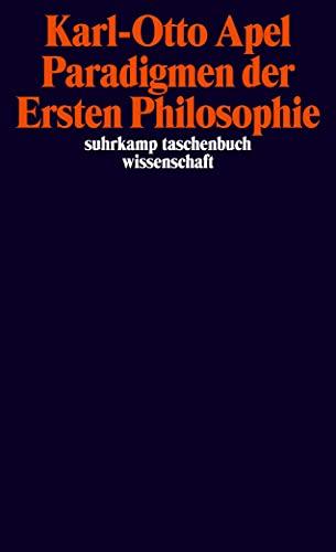 9783518295854: Paradigmen der Ersten Philosophie: Zur reflexiven - transzendentalpragmatischen - Rekonstruktion der Philosophiegeschichte