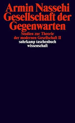 9783518295960: Gesellschaft der Gegenwarten: Studien zur Theorie der modernen Gesellschaft II (= edition suhrkamp)