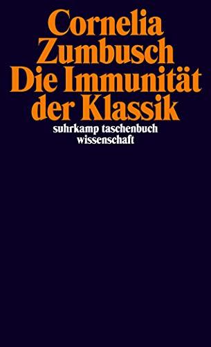 9783518296141: Die Immunität der Klassik
