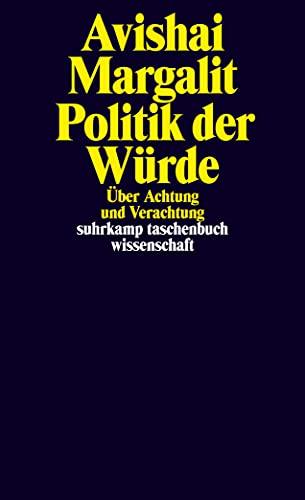9783518296417: Politik der Würde: Über Achtung und Verachtung