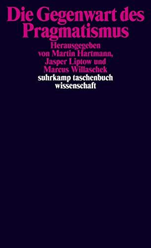 9783518296493: Die Gegenwart des Pragmatismus