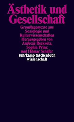 Asthetik und Gesellschaft: Grundlagentexte aus Soziologie und: Andreas Reckwitz, Sophia