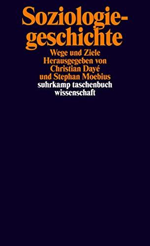9783518297445: Soziologiegeschichte: Wege und Ziele