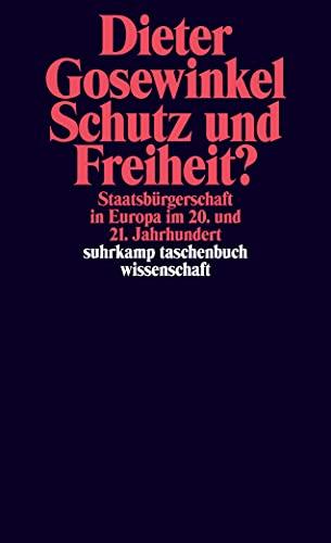 9783518297674: Schutz und Freiheit?: Staatsb�rgerschaft in Europa im 20. und 21. Jahrhundert