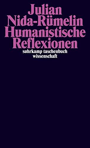 9783518297803: Humanistische Reflexionen