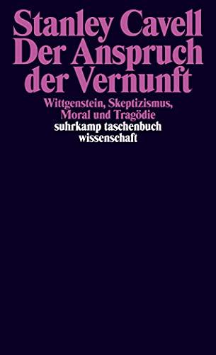 9783518297902: Der Anspruch der Vernunft: Wittgenstein, Skeptizismus, Moral und Tragödie