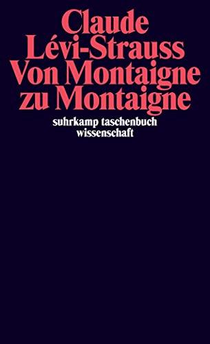 Von Montaigne zu Montaigne: Claude L�vi-Strauss, Emmanuel