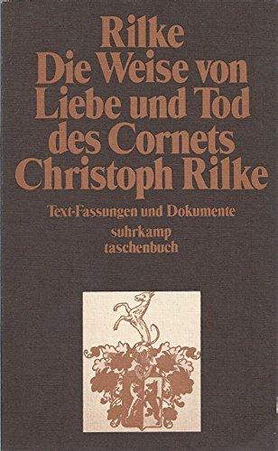 9783518366905: Die Weise von Liebe und Tod des Cornets Christoph Rilke. Text - Fassungen und Dokumente.