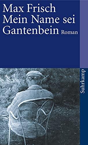 Mein Name Sei Gantenbein (German Edition) (9783518367865) by Frisch, Max
