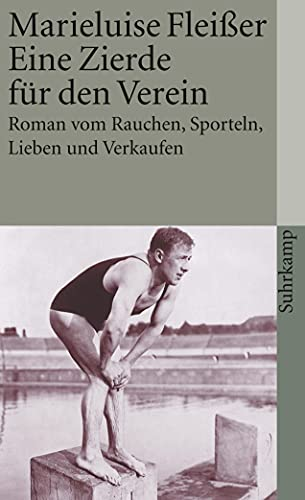 Eine Zierde fur den Verein. Roman vom Rauchen, Sporteln, Lieben und Verkaufen. [Paperback] Marieluise Fleiber