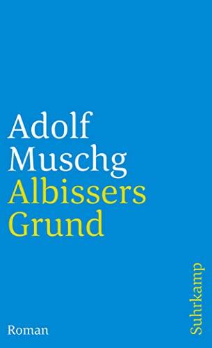 Albissers Grund : Roman. Suhrkamp Taschenbuch ; 334 - Muschg, Adolf