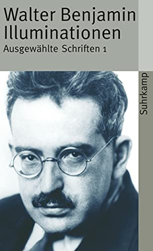 Illuminationen Ausgewählte Schriften - Benjamin, Walter und Siegfried Unseld