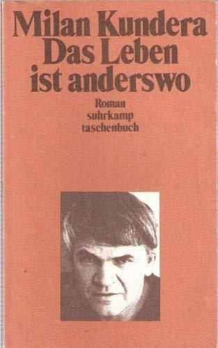 Das Leben ist anderswo. Roman. Aus dem: Kundera, Milan: