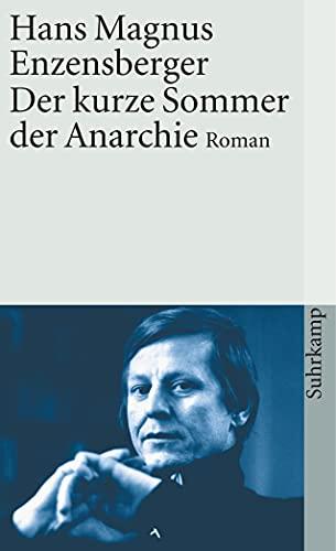 9783518368954: Der kurze Sommer der Anarchie: Buenaventura Durrutis Leben und Tod. Roman: 395