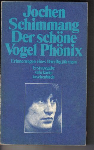 9783518370278: Der schone Vogel Phonix: Erinnerungen e. Dreissigjahrigen (Suhrkamp-Taschenbucher ; 527) (German Edition)