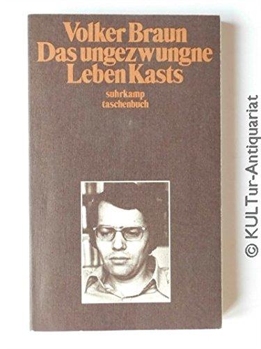 Das ungezwungne Leben Kasts (Suhrkamp Taschenbuch) (German: Braun, Volker