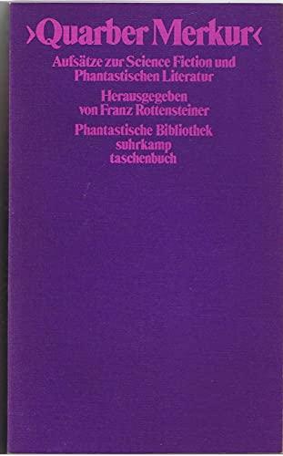 9783518370711: Quarber Merkur: Aufsätze zur Science Fiction und phantastischen Literatur (Phantastische Bibliothek ; Bd 34)