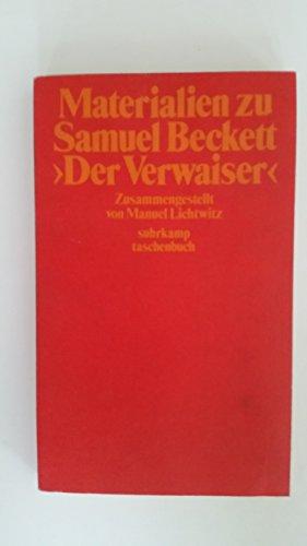 9783518371053: Materialien zu Samuel Becketts Der Verwaiser (Suhrkamp Taschenbuch)