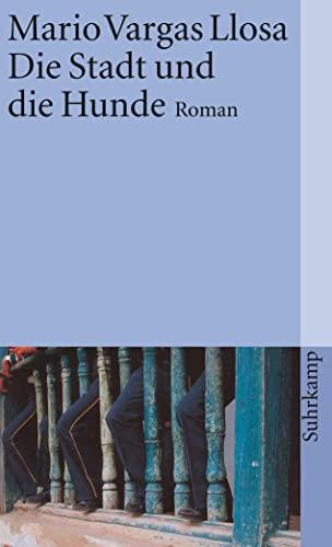 Die Stadt und die Hunde : Roman.: Vargas Llosa, Mario