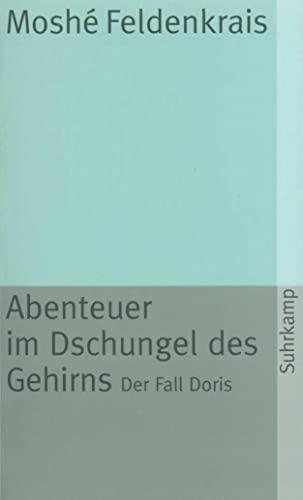 9783518371633: Abenteuer im Dschungel des Gehirns. Der Fall Doris.
